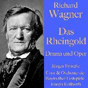 Cover-Bild zu Richard Wagner: Das Rheingold - Drama und Oper (Audio Download) von Wagner, Richard