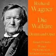 Cover-Bild zu Richard Wagner: Die Walküre - Drama und Oper (Audio Download) von Wagner, Richard