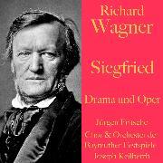 Cover-Bild zu Richard Wagner: Siegfried - Drama und Oper (Audio Download) von Wagner, Richard
