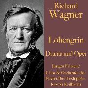 Cover-Bild zu Richard Wagner: Lohengrin - Drama und Oper (Audio Download) von Wagner, Richard