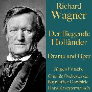 Cover-Bild zu Richard Wagner: Der fliegende Holländer - Drama und Oper (Audio Download) von Wagner, Richard