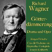 Cover-Bild zu Richard Wagner: Götterdämmerung - Drama und Oper (Audio Download) von Wagner, Richard