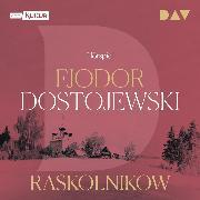 Cover-Bild zu Raskolnikow (Audio Download) von Dostojewski, Fjodor