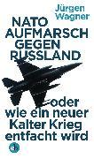 Cover-Bild zu NATO-Aufmarsch gegen Russland (eBook) von Wagner, Jürgen
