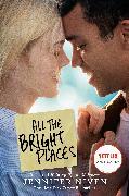 Cover-Bild zu All the Bright Places Movie Tie-In Edition von Niven, Jennifer