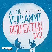 Cover-Bild zu All die verdammt perfekten Tage (Audio Download) von Niven, Jennifer