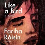 Cover-Bild zu Like a Bird von Róisín, Fariha