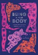 Cover-Bild zu Being in Your Body (Guided Journal): A Journal for Self-Love and Body Positivity von Róisín, Fariha