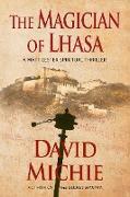 Cover-Bild zu The Magician of Lhasa (A Matt Lester Spiritual Thriller, #1) (eBook) von Michie, David
