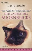 Cover-Bild zu Die Katze des Dalai Lama und der Zauber des Augenblicks von Michie, David