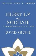 Cover-Bild zu Hurry Up and Meditate von Michie, David
