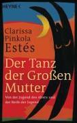 Cover-Bild zu Der Tanz der Großen Mutter von Pinkola Estés, Clarissa