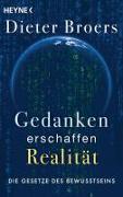 Cover-Bild zu Gedanken erschaffen Realität von Broers, Dieter