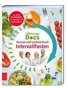 Cover-Bild zu Die Ernährungs-Docs - Gesund und schlank durch Intervallfasten von Fleck, Anne
