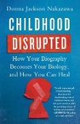 Cover-Bild zu Childhood Disrupted (eBook) von Nakazawa, Donna Jackson