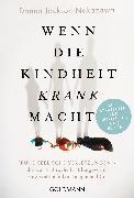 Cover-Bild zu Wenn die Kindheit krank macht (eBook) von Jackson Nakazawa, Donna