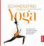Cover-Bild zu Schmerzfrei durch Yoga von Gupta, Hedwig