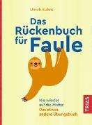 Cover-Bild zu Das Rückenbuch für Faule von Kuhnt, Ulrich