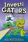Cover-Bild zu InvestiGators: Off the Hook (eBook) von Green, John Patrick
