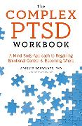 Cover-Bild zu The Complex PTSD Workbook von Schwartz, Arielle