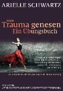 Cover-Bild zu Vom Trauma genesen - ein Übungsbuch von Schwartz, Arielle