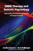 Cover-Bild zu Emdr Therapy and Somatic Psychology: Interventions to Enhance Embodiment in Trauma Treatment von Schwartz, Arielle