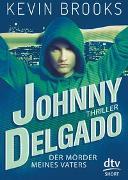 Cover-Bild zu Johnny Delgado - Der Mörder meines Vaters von Brooks, Kevin