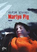 Cover-Bild zu Martyn Pig (eBook) von Brooks, Kevin