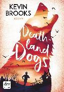Cover-Bild zu Deathland Dogs (eBook) von Brooks, Kevin