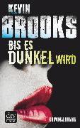 Cover-Bild zu Bis es dunkel wird (eBook) von Brooks, Kevin