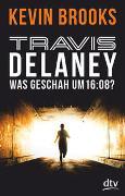 Cover-Bild zu Travis Delaney - Was geschah um 16:08? von Brooks, Kevin