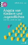 Cover-Bild zu Rotthaus, Wilhelm: Ängste von Kindern und Jugendlichen - Das Elternbuch (eBook)