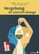 Cover-Bild zu Cantacuzino, Marina: Vergebung ist ziemlich strange (eBook)