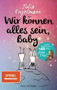 Cover-Bild zu Wir können alles sein, Baby von Engelmann, Julia