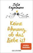 Cover-Bild zu Keine Ahnung, ob das Liebe ist von Engelmann, Julia