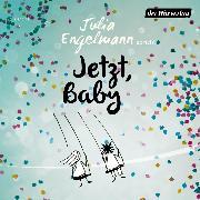 Cover-Bild zu Jetzt, Baby (Audio Download) von Engelmann, Julia