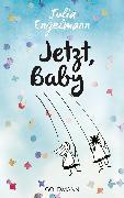 Cover-Bild zu Jetzt, Baby (eBook) von Engelmann, Julia