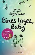 Cover-Bild zu Eines Tages, Baby (eBook) von Engelmann, Julia