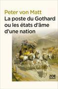 Cover-Bild zu von Matt, Peter: La poste du Gothard ou Les états d'âme d'une nation