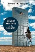 Cover-Bild zu Memory Practices in the Sciences von Bowker, Geoffrey C.