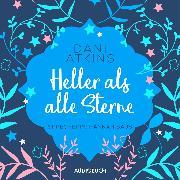 Cover-Bild zu Heller als alle Sterne (ungekürzt) (Audio Download) von Atkins, Dani