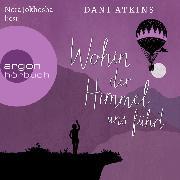 Cover-Bild zu Wohin der Himmel uns führt (Ungekürzt) (Audio Download) von Atkins, Dani