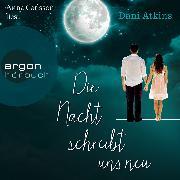 Cover-Bild zu Die Nacht schreibt uns neu (Audio Download) von Atkins, Dani
