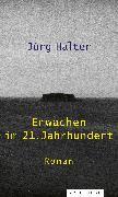 Cover-Bild zu Erwachen im 21. Jahrhundert (eBook) von Halter, Jürg