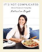 Cover-Bild zu It's Not Complicated (eBook) von Lee Biegel, Katie