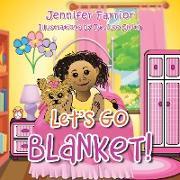 Cover-Bild zu Let's Go Blanket! (eBook) von Farrior, Jennifer