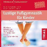 Cover-Bild zu Lustige Fußgymnastik für Kinder - Hörbuch (Audio Download) von Miescher, Bea