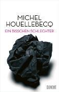 Cover-Bild zu Houellebecq, Michel: Ein bisschen schlechter