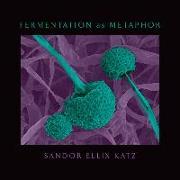 Cover-Bild zu Fermentation as Metaphor von Katz, Sandor Ellix