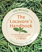 Cover-Bild zu Locavore's Handbook: The Busy Person's Guide to Eating Local on a Budget von Meredith, Leda